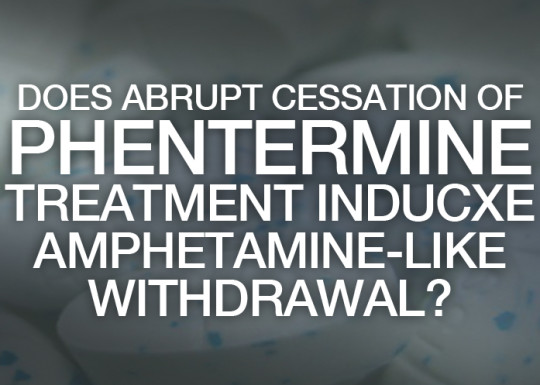 Does abrupt cessation of phentermine treatment for obesity ...