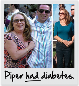 Today, Piper is enjoying life and bike riding with her husband again. Eliminating diabetes was her ultimate goal but she received so much more by using our proven methods for life-long success.